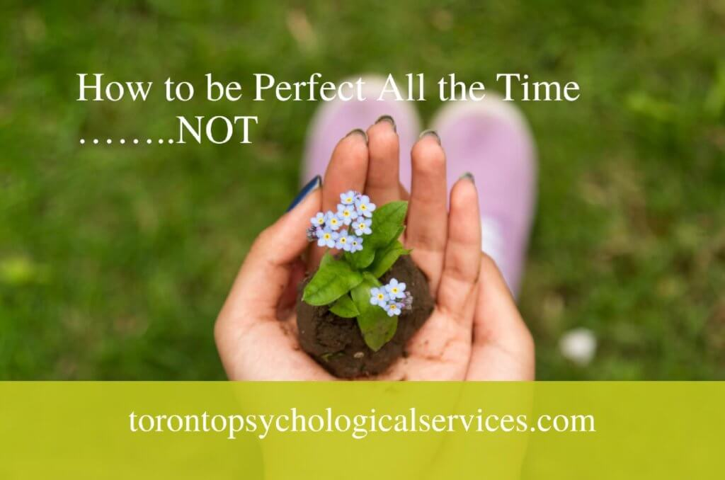 Perfectionism | How to be Perfect All the Time……..NOT